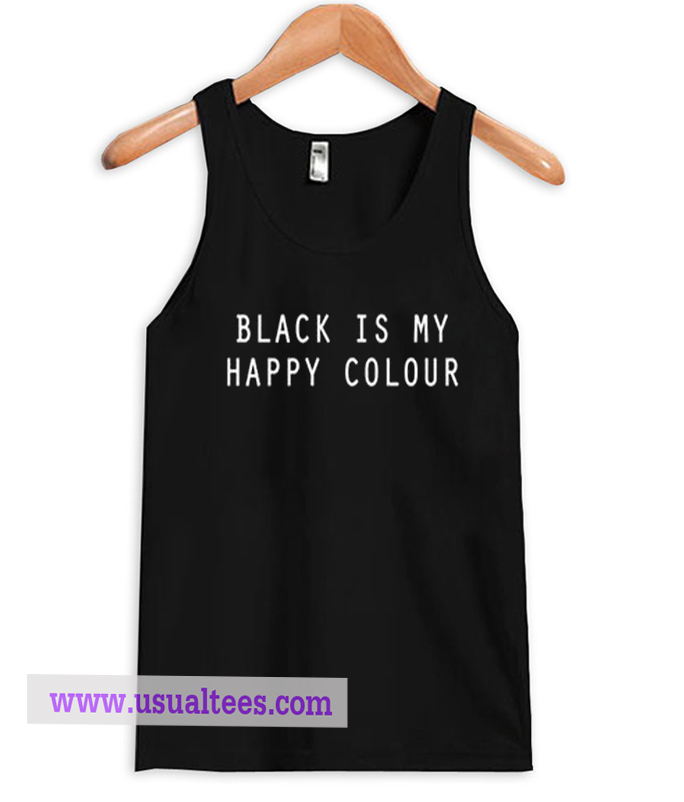 black is my happy colour tank top. Black Bedroom Furniture Sets. Home Design Ideas