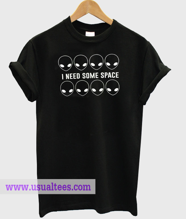 I need some place T-Shirt