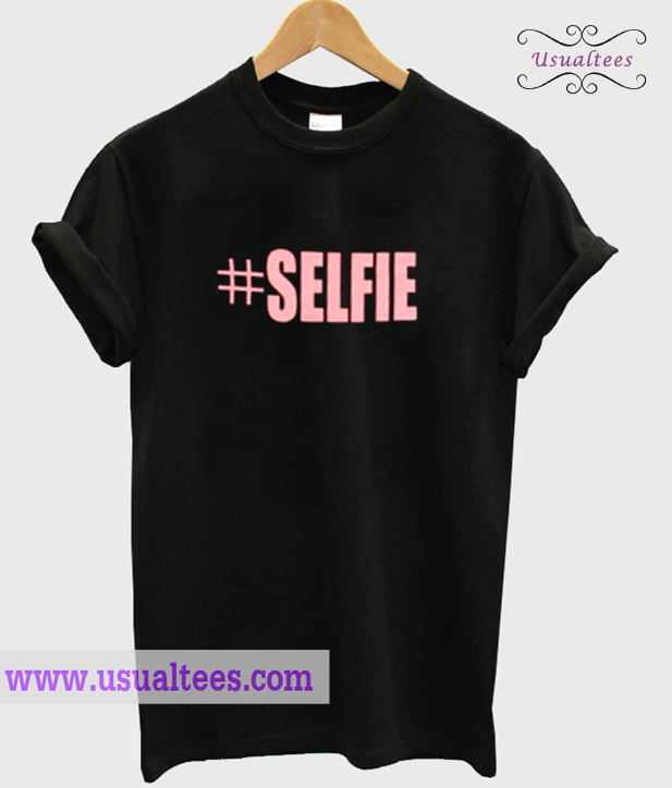 #Selfie T Shirt