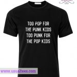 Too Pop For The Punk Kids T Shirt