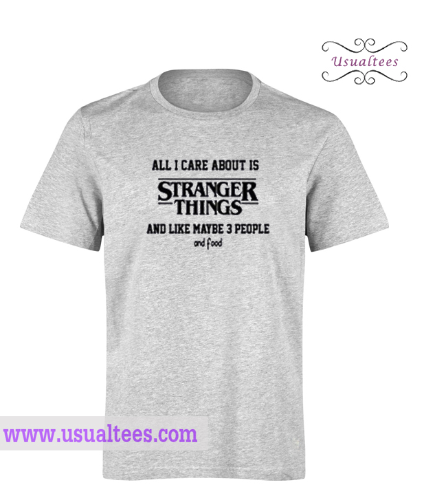 all i care about is stranger things t shirt. Black Bedroom Furniture Sets. Home Design Ideas