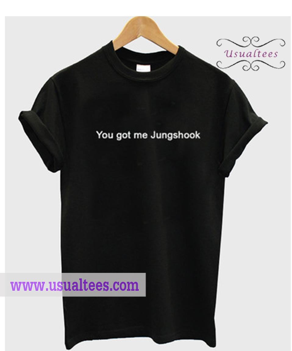 You Got Me Jungshook T Shirt