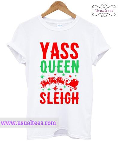 Yass Queen Sleigh Christmas T shirt